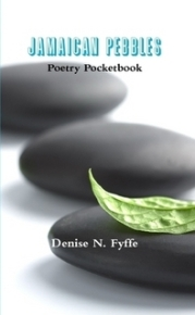 Jamaican Pebbles: Poetry Pocketbook By Denise N. Fyffe
