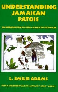 understanding_jamaican_patois by emile adams