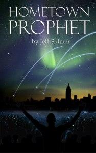 Hometown prophet by jeff fulmer