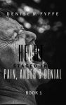 A Heart Staged in Pain, Anger and Denial by Denise N. Fyffe