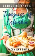 Treasures of Colombia by Denise Fyffe and Stacey Ann Smith